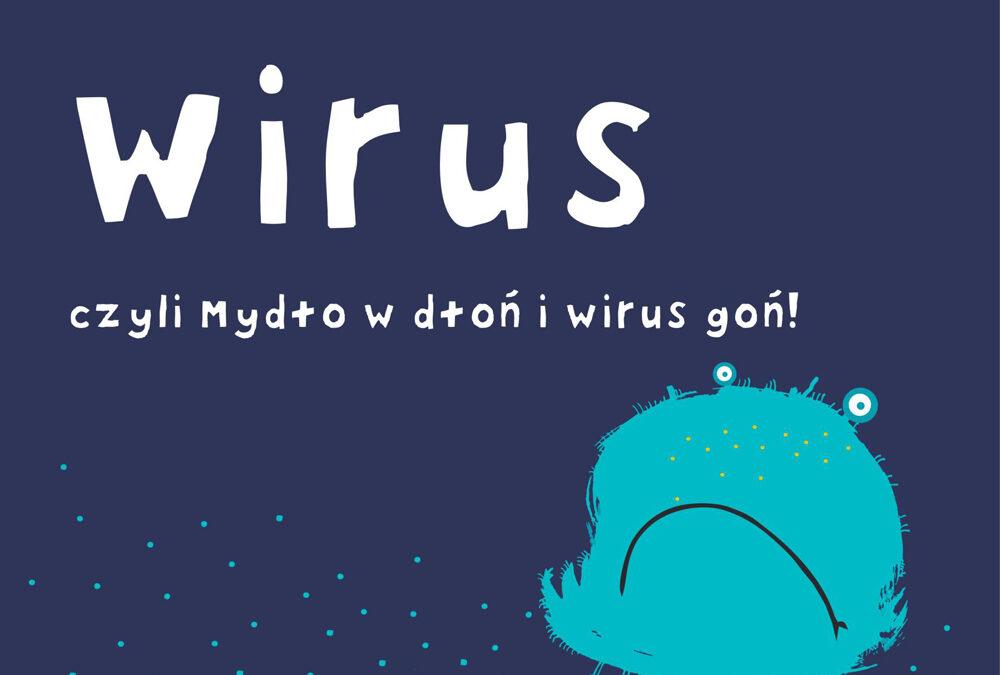 Wirus, czyli mydło w dłoń i wirus goń! Wiersz Małgorzaty Strzałkowskiej